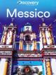 Messico - Discovery Atlas