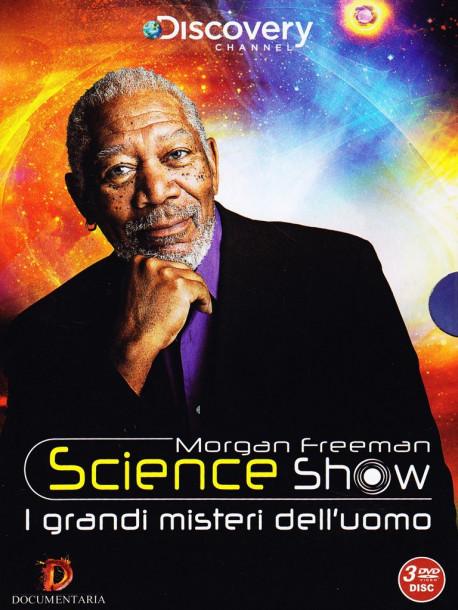 Morgan Freeman Science Show - I Misteri Dell'Uomo (3 Dvd)