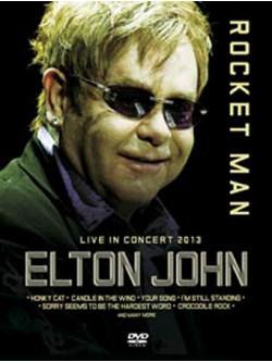Elton John - Rocket Man Live In Concert 2013