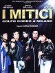 Mitici (I) - Colpo Gobbo A Milano