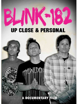 Blink 182 - Up Close And Personal