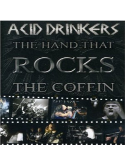 Acid Drinkers - The Hand That Rocks The
