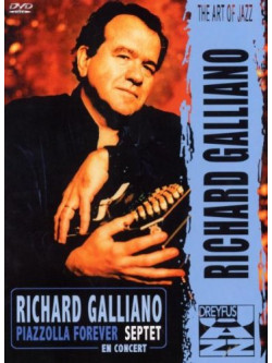 Richard Galliano - Piazzolla Forever Septet En Concert