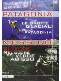 Destinazioni Ai Confini Del Mondo - Messico: El Ocote/Patagonia: Le Grotte Glaciali
