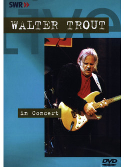 Walter Trout - In Concert - Ohne Filter