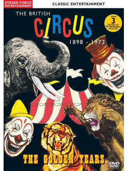 Classic Entertainment - The British Circus 1898 - 1972: The Golden Years [Edizione: Regno Unito]