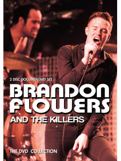 Brandon Flowers And The Killers - The Dvd Collection (2 Dvd)