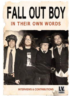 Fall Out Boy - In Their Own Words