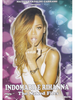 Rihanna - Indomabile - The Naked Files