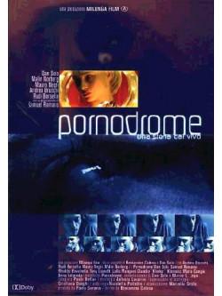 Pornodrome - Una Storia Dal Vivo