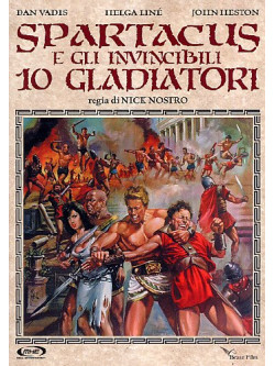 Spartacus E Gli Invincibili 10 Gladiatori