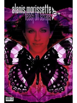 Alanis Morissette - Feast On Scraps (Dvd+Cd)