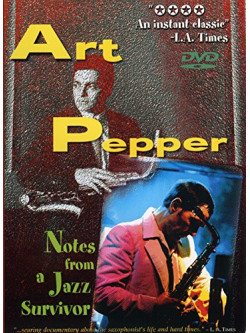 Art Pepper - Notes From A Jazz Survivor