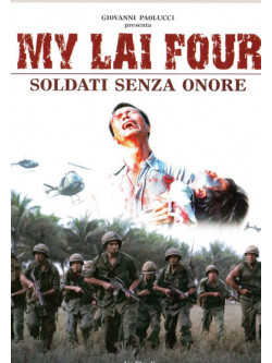 My Lai Four - Soldati Senza Onore
