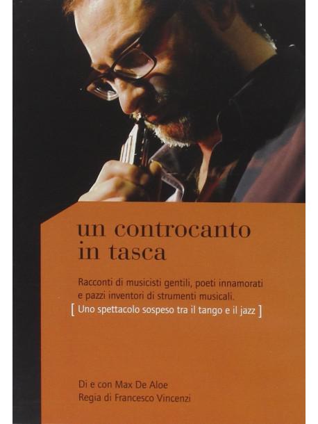 Max De Aloe - Un Controcanto In Tasca