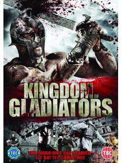 Kingdom Of Gladiators [Edizione: Regno Unito]
