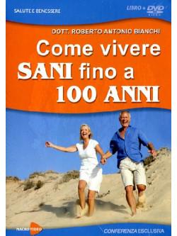 Come Vivere Sani Fino A 100 Anni (R.A. Bianchi) (Dvd+Libro)