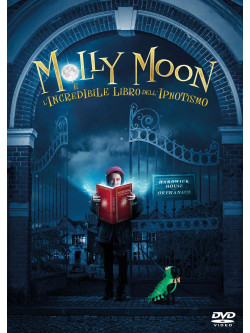Molly Moon E L'Incredibile Libro Dell'Ipnotismo