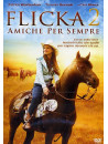 Flicka 2 - Amiche Per Sempre
