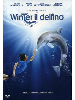 Incredibile Storia Di Winter Il Delfino (L')