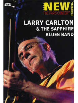 Carlton Larry, The Sapphire Blues Band - The Paris Concert