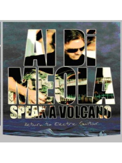 Di Meola Al - Speak A Volcano