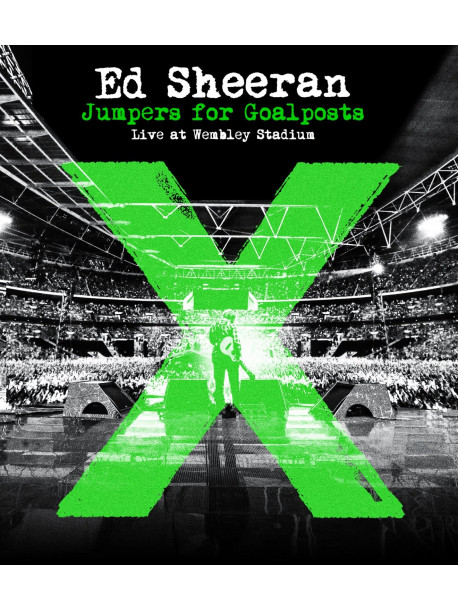 Ed Sheeran - Jumpers For Goalposts - Live At Wembley Stadium