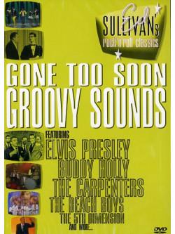 Ed Sullivan's Rock 'N' Roll Classics - Gone Too Soon / Groovy Sounds