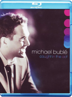 Michael Buble' - Caught In The Act