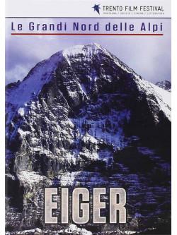 Grandi Nord Delle Alpi (Le) - Eiger